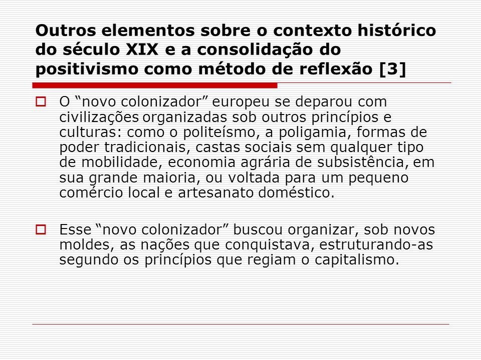 Outros elementos sobre o contexto histórico do século XIX e a consolidação do positivismo como método de reflexão [3]